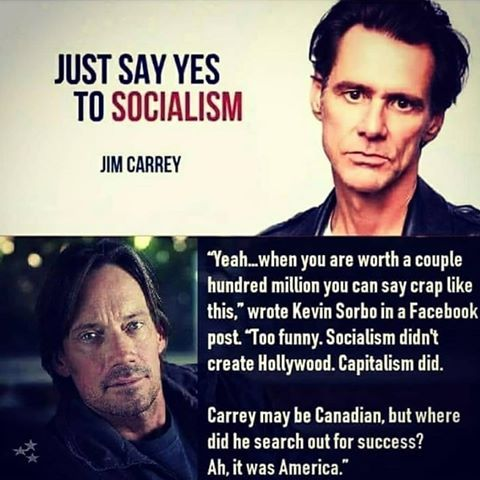 jim carrey just say yes to socialism yeah can say crap like this worth millions canadian came to us for success jpg