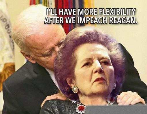 joe biden to margaret thatcher ill have more flexibility after we impeach reagan jpg