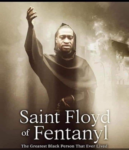Diversity Saint George Floyd of Fentynal Greatest Black Man Ever 28Apr21 png