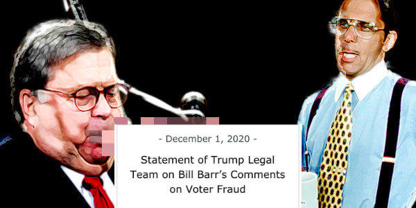 Statement of Trump Legal Team on Bill Barr's Comments on Voter Fraud